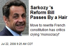 Sarkozy 's Reform Bill Passes By a Hair