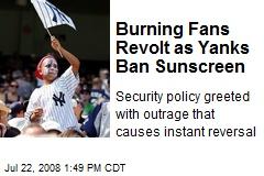 Burning Fans Revolt as Yanks Ban Sunscreen