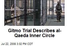 Gitmo Trial Describes al-Qaeda Inner Circle