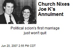 Church Nixes Joe K's Annulment