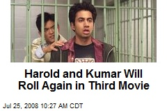 Harold and Kumar Will Roll Again in Third Movie