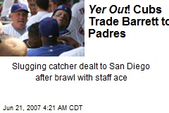Yer Out ! Cubs Trade Barrett to Padres