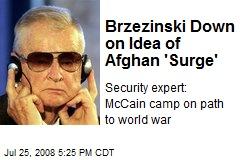 Brzezinski Down on Idea of Afghan 'Surge'