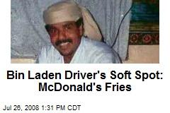 Bin Laden Driver's Soft Spot: McDonald's Fries