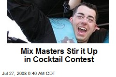 Mix Masters Stir it Up in Cocktail Contest