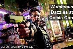 Watchmen Dazzles at Comic-Con