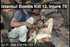 Istanbul Bombs Kill 13, Injure 70
