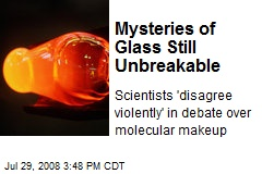 Mysteries of Glass Still Unbreakable