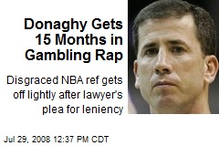 Donaghy Gets 15 Months in Gambling Rap