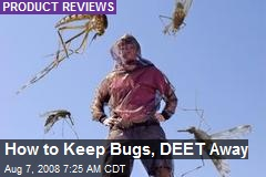How to Keep Bugs, DEET Away
