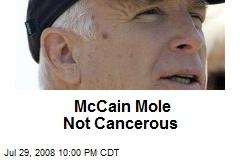McCain Mole Not Cancerous