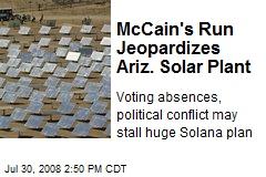 McCain's Run Jeopardizes Ariz. Solar Plant