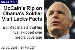 McCain's Rip on Obama's Soldier Visit Lacks Facts