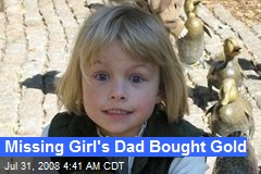 Missing Girl's Dad Bought Gold