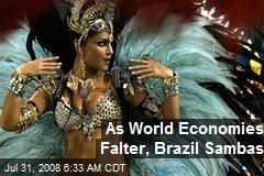 As World Economies Falter, Brazil Sambas