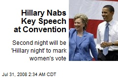 Hillary Nabs Key Speech at Convention