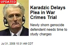 Karadzic Delays Plea in War Crimes Trial