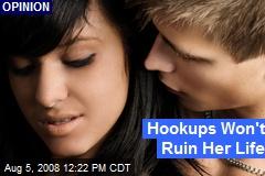 Hookups Won't Ruin Her Life