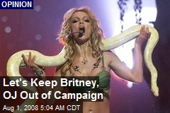 Let's Keep Britney, OJ Out of Campaign