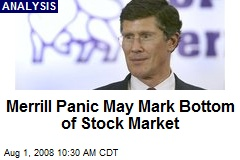 Merrill Panic May Mark Bottom of Stock Market