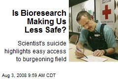 Is Bioresearch Making Us Less Safe?