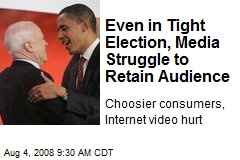 Even in Tight Election, Media Struggle to Retain Audience