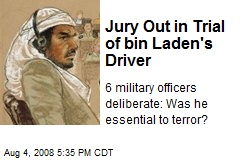 Jury Out in Trial of bin Laden's Driver