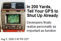 In 200 Yards, Tell Your GPS to Shut Up Already