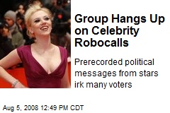 Group Hangs Up on Celebrity Robocalls