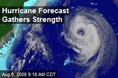 Hurricane Forecast Gathers Strength