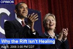 Why the Rift Isn't Healing