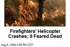 Firefighters' Helicopter Crashes; 9 Feared Dead