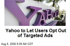 Yahoo to Let Users Opt Out of Targeted Ads