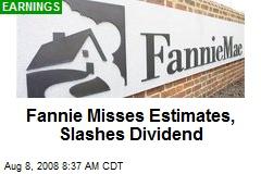 Fannie Misses Estimates, Slashes Dividend