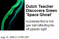 Dutch Teacher Discovers Green 'Space Ghost'