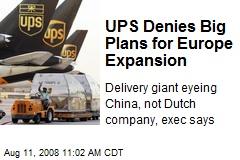 UPS Denies Big Plans for Europe Expansion