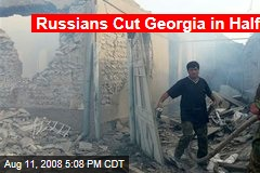 Russians Cut Georgia in Half