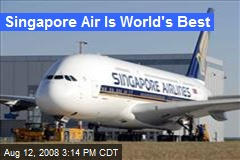 Singapore Air Is World's Best