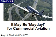 It May Be 'Mayday!' for Commercial Aviation