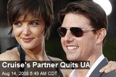 Cruise's Partner Quits UA