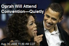 Oprah Will Attend Convention—Quietly