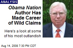 Obama Nation Author Has Made Career of Wild Claims