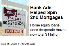Bank Ads Helped Spin 2nd Mortgages