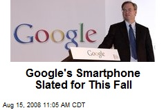 Google's Smartphone Slated for This Fall