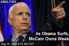 As Obama Surfs, McCain Owns Week