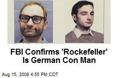 FBI Confirms 'Rockefeller' Is German Con Man