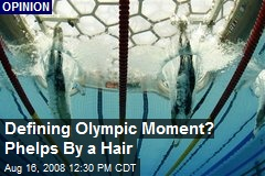 Defining Olympic Moment? Phelps By a Hair