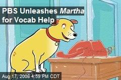 PBS Unleashes Martha for Vocab Help