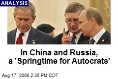 In China and Russia, a 'Springtime for Autocrats'