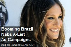 Booming Brazil Nabs A-List Ad Campaigns